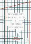 Sustainability, Human Well-Being, and the Future of Education